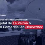 Obras en Hospital de La Palma y local comercial en Bluewater